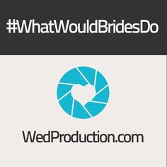#whatwouldbridesdo Wedproduction.com the Photo & Video Wedding Community Choose your Photographer/Cinematographer estimate your Packe and Pay Online!