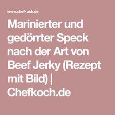 Marinierter und gedörrter Speck nach der Art von Beef Jerky (Rezept mit Bild) | Chefkoch.de
