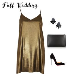 """Metallic Gold Dress"" by meli-g35 ❤ liked on Polyvore featuring River Island, Givenchy, Christian Louboutin, Persy and fallwedding"