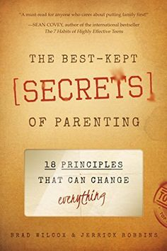 The Best-Kept Secrets of Parenting: 18 Principles that Can Change Everything, http://www.amazon.com/dp/1938301404/ref=cm_sw_r_pi_awdm_KrsYwb0N0DMES