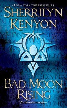 Bad Moon Rising (Dark-Hunter, #14; Were-Hunter, #6) by Sherrilyn Kenyon