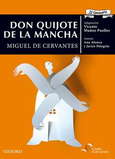Don Quijote de la Mancha - El árbol de los clásicos - ED/Quijotes/2015/17 Dom Quixote, Centenario, No Worries, Editorial, Oxford, University, Letters, Books, Products