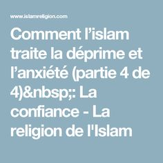 Comment l'islam traite la déprime et l'anxiété (partie 4 de 4): La confiance - La religion de l'Islam Patience Islam, Hadith, Invocation Islam, Allah Help Me, Coran Islam, Les Religions, Prayers, Reading, Quotes