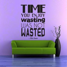 Time You Enjoyed Wasting Was Not Wasted  Wall Vinyl by WallsOfText, $18.95