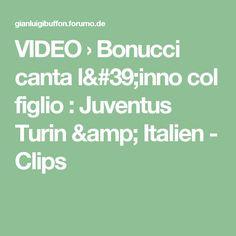 VIDEO  › Bonucci canta l'inno col figlio : Juventus Turin & Italien - Clips