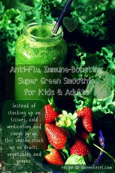 The Anti-Flu, Immune-Boosting Super Smoothie for Kids & Adults | Green Reset: Heal Your Body, Heal the Planet, Beginnign With Food | Bloglovin'