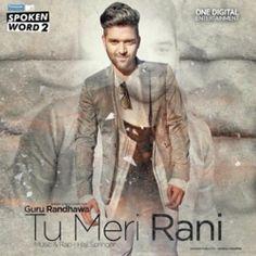 Tu Meri Rani - Guru Randhawa Mp3 Song Download