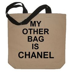 My Other Bag Is CHANEL Funny Cotton Canvas Tote Bag - Eco Friendly in... ($19) ❤ liked on Polyvore