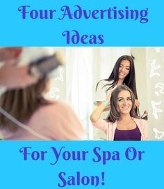 Is your salon or spa awesome, but it's just not generating enough excitement to get new customers through the door? This blog post has four helpful tips to advertise your business, expand your customer base, and generate revenue!
