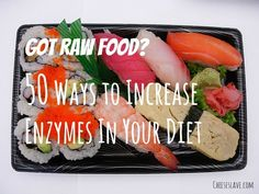 """Got Raw Food? 50 Ways to Increase Enzymes In Your Diet:  """"Raw food is living food, and it's teeming with good bacteria and rich in enzymes. We need probiotics and enzymes in our diet for good health."""""""