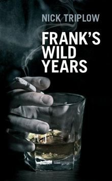 """Read """"Frank's Wild Years"""" by Nick Triplow with Rakuten Kobo. Frank's Wild Years is a story of betrayal and last chances at the frayed and fading edges of the south London underworl. Get Carter, Tidy Books, Kingston Upon Hull, Ex Wives, Book Cover Art, Film Director, Being A Landlord, Thriller, Ebooks"""
