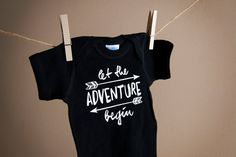 Let the Adventure Begin Onesie or T-Shirt  by FirstLoveThreads
