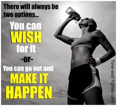 You always have two options - stop wishing and start doing. #fitness #motivation #inspiration from Tone-and-Tighten.com