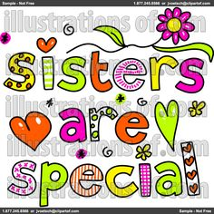 Royalty-Free (RF) Clipart Illustration of Colorful Sisters Are Special Words by Prawny Sister Day, Love My Sister, Best Sister, Sister Friends, My Best Friend, My Love, Brother, Lil Sis, Four Sisters
