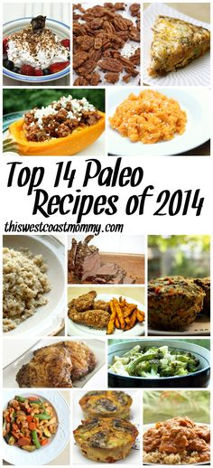 This West Coast Mommy's Top 14 Paleo Recipes of 2014. Family-tested and kid-friendly! All recipes are gluten-free, and most are dairy-free and Whole30 compliant too.