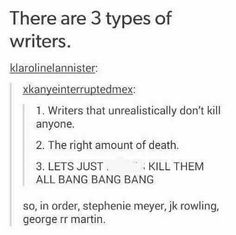 Honestly I'm probably type 1 I don't kill any of my characters, they're my special cinnamon rolls.