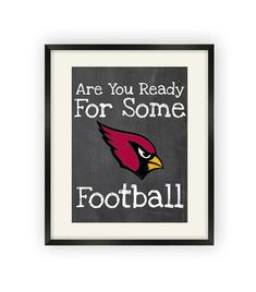Arizona Cardinals Are You Ready For Some by BigLeaguePrints, $12.00
