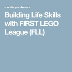 Building Life Skills with FIRST LEGO League (FLL)