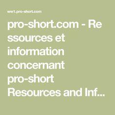 pro-short.com-Ressources et information concernant pro-short Resources and Information.