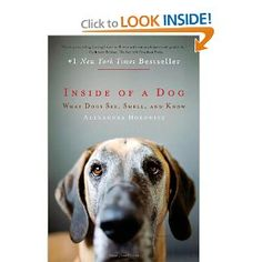 Inside of a Dog: What Dogs See, Smell, and Know --- http://www.amazon.com/Inside-Dog-What-Dogs-Smell/dp/1416583432/?tag=jamessellerso-20