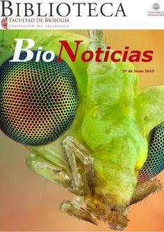 Bionoticias 3ª semana de junio 2015  Revista de noticias sobre Biología, Biotecnología, Medioambiente, Neurociencias, etc. Elaborada por la Biblioteca de la Facultad de Biología y Biotecnología de la Universidad de Salamanca.