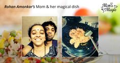 For Rohan Amonkar, the universe might come to an end but he will never be able to stop devouring the Prawn Rawa Fry which his #mother prepares with all her love. Which dish, made by your mother, makes you feel the same? Upload a photo of the dish along with a #selfie with her and you stand to win a 2 Night 3 Day vacation with her. Participate in the contest now at www.momsmagic.co