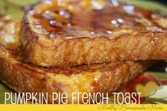 Pumpkin Pie French Toast - bread dipped in a cinnamon pumpkin egg mixture and toasted up as usual, this french toast is my ultimate favorite and such a great autumn breakfast! A MUST try!