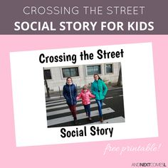 Free printable social story about crossing the street from And Next Comes L