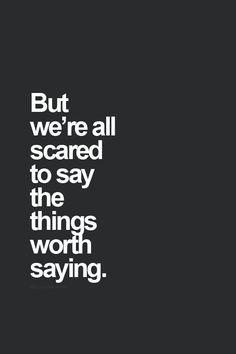 say the things worth saying