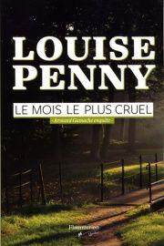 Mois le plus cruel (Le): Armand Gamache enquête - Louise Penny