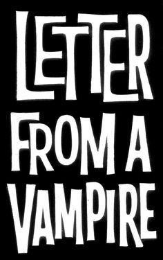 Letter from a vampire by Harry Chester.