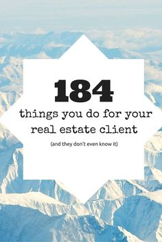 184 things you do for your #realestate client that they don't even know!
