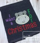 I want a hippo for Christmas saying embroidery design
