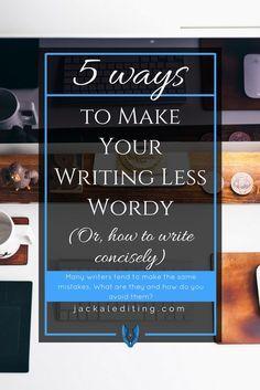 5 Ways to Make Writing Less Wordy
