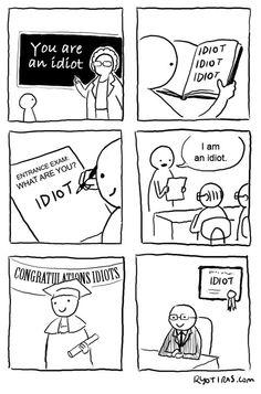 First Class Idiot.