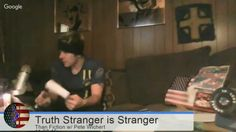 Truth is Stranger than fiction with Pete Wichert Live Stream 11-27-15