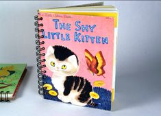 "Journal Notebook Sketchbook Vintage Recycled Repurposed Golden Book ""The Shy Little Kitten"""