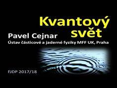 Pavel Cejnar - Kvantový svět (MFF FJDP 12.4.2018) - YouTube Reiki, Science, Words, Youtube, Movies, Movie Posters, Psychology, Films, Film Poster