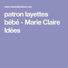 patron layettes bébé - Marie Claire Idées