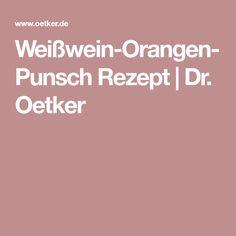 Weißwein-Orangen-Punsch Rezept | Dr. Oetker