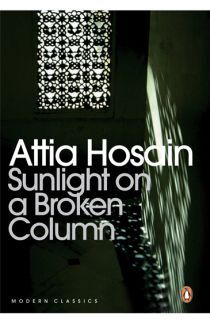 Sunlight On A Broken Column: Attia Hosain Featured in: 50 Writers, 50 Books - The Best of Indian Fiction. Harper-Collins India.