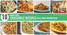 10 Super EASY Casserole Meals every mom should know!