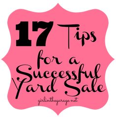 17 Tips for a Successful Yard Sale - some really awesome ideas here!