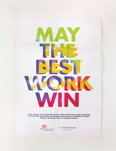 May the Best Work Win Campaign Creative Team: Small Army Sam Pitino, Papee Thirawat, Jess Tardy Client: Web Marketing Association Location: Boston, MA