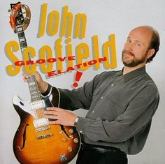 Resultado de imagen de john scofield groove elation