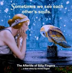 Sometimes we see each others souls...