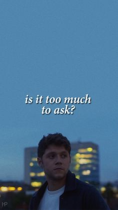 Too Much To Ask // Niall Horan