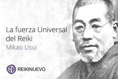 Mikao Usui: La fuerza Universal del Reiki. Más información: http://www.reikinuevo.com/mikao-usui-fuerza-universal-reiki/