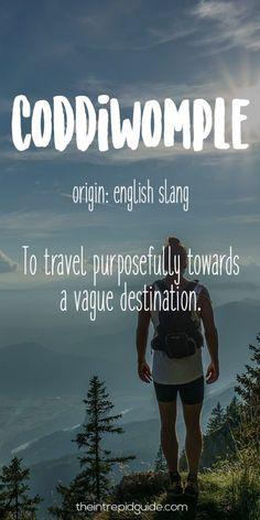 Travel Words Coddiwomple