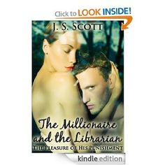 Amazon.com: THE MILLIONAIRE AND THE LIBRARIAN (The Pleasure Of His Punishment) eBook: J.S. Scott: Books
